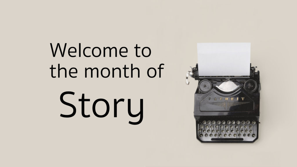 Welcome to the month of Story