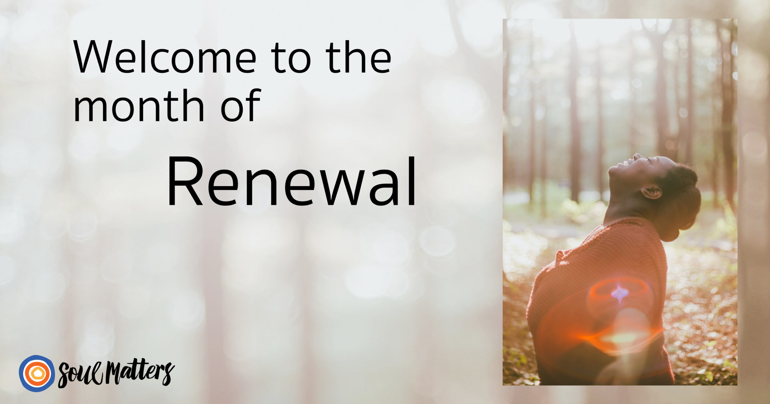 welcome to the month of renewal